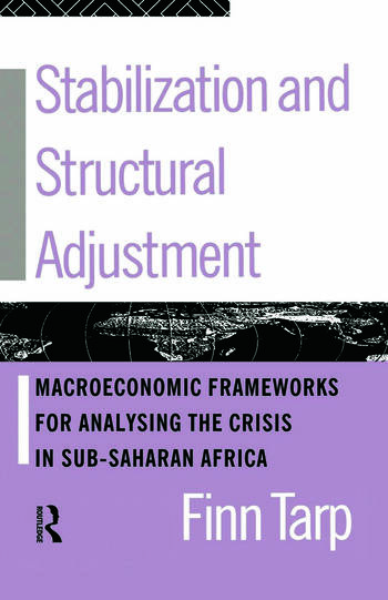 Stabilization and Structural Adjustment Macroeconomic Frameworks for Analysing the Crisis in Sub-Saharan Africa book cover