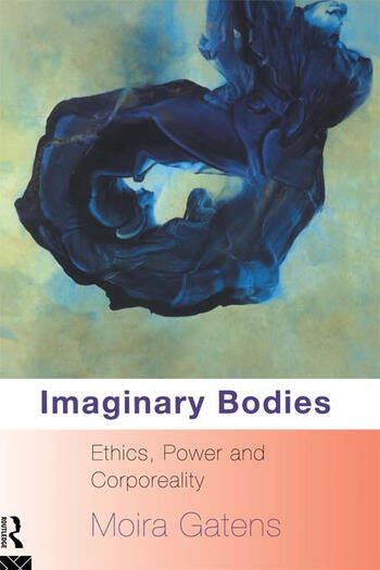 Imaginary Bodies Ethics, Power and Corporeality book cover
