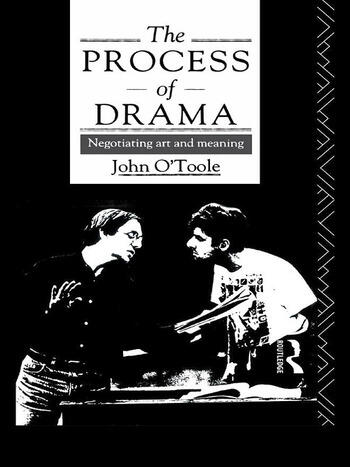 The Process of Drama Negotiating Art and Meaning book cover