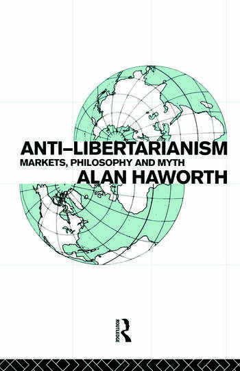 Anti-libertarianism Markets, philosophy and myth book cover