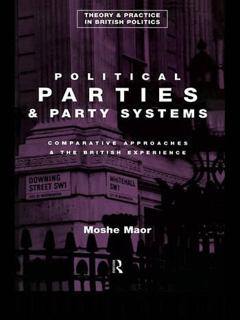 Political Parties and Party Systems Comparative Approaches and the British Experience book cover