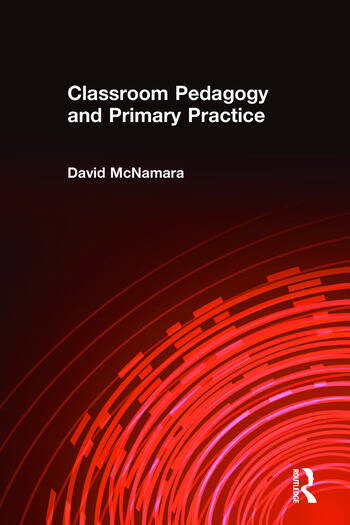 Classroom Pedagogy and Primary Practice book cover