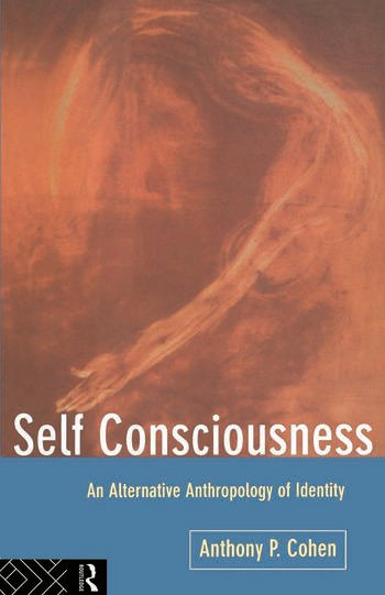 Self Consciousness An Alternative Anthropology of Identity book cover