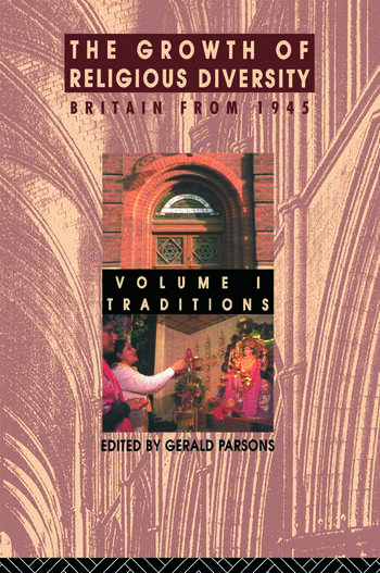 The Growth of Religious Diversity - Vol 1 Britain from 1945 Volume 1: Traditions book cover