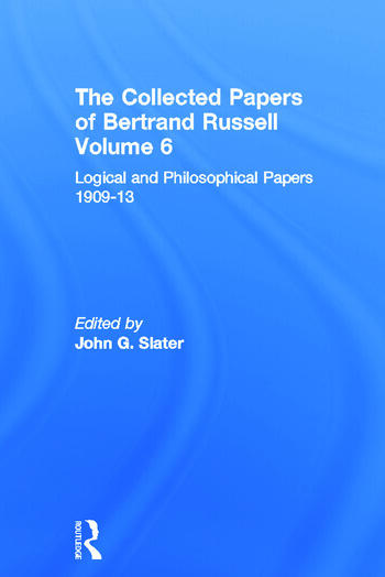The Collected Papers of Bertrand Russell, Volume 6 Logical and Philosophical Papers 1909-13 book cover
