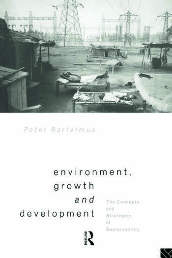 Environment, Growth and Development The Concepts and Strategies of Sustainability book cover