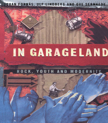 In Garageland Rock, Youth and Modernity book cover