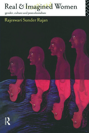 Real and Imagined Women Gender, Culture and Postcolonialism book cover