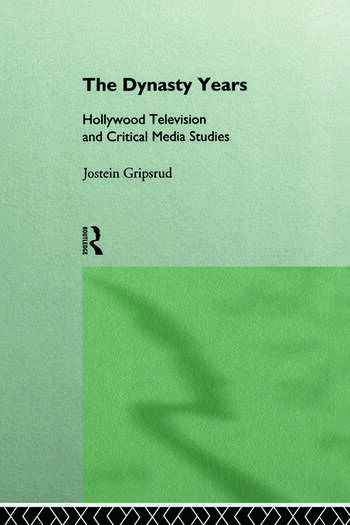 The Dynasty Years Hollywood Television and Critical Media Studies book cover