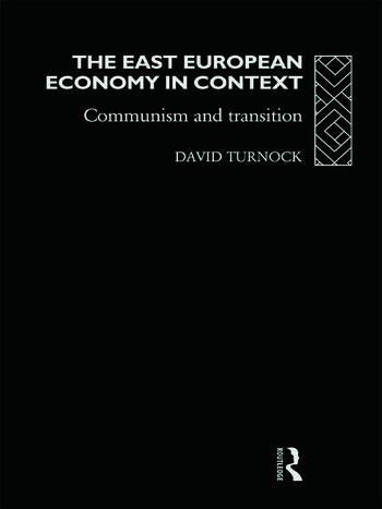 The East European Economy in Context Communism and Transition book cover