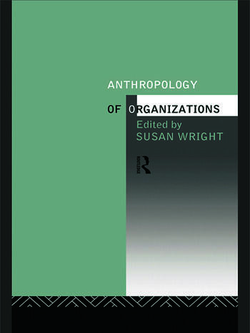 Anthropology of Organizations book cover