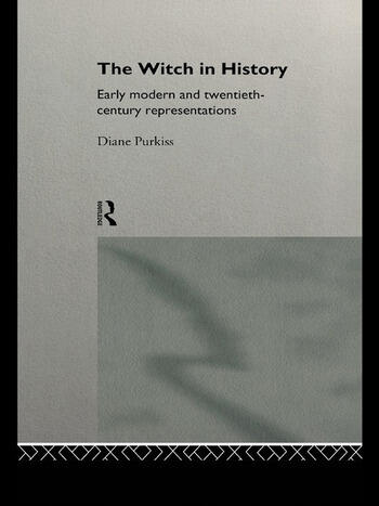 The Witch in History Early Modern and Twentieth-Century Representations book cover