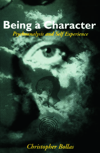 Being a Character Psychoanalysis and Self Experience book cover