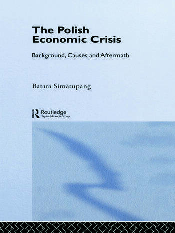 The Polish Economic Crisis Background, Circumstances and Causes book cover