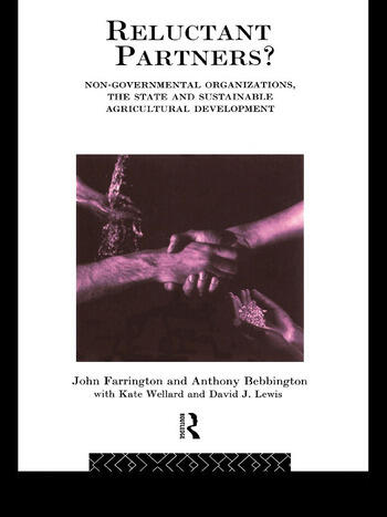Reluctant Partners? Non-Governmental Organizations, the State and Sustainable Agricultural Development book cover