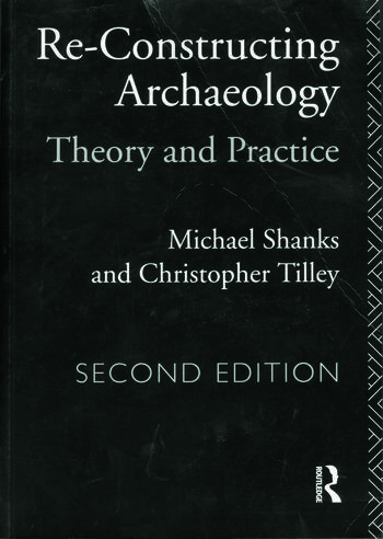 Re-constructing Archaeology Theory and Practice book cover
