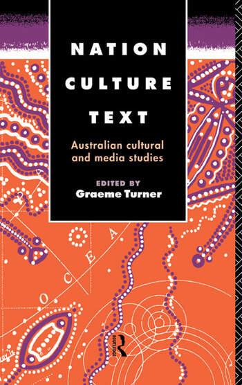 Nation, Culture, Text Australian Cultural and Media Studies book cover