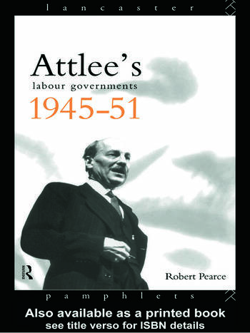 Attlee's Labour Governments 1945-51 book cover