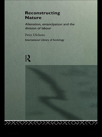 Reconstructing Nature Alienation, Emancipation and the Division of Labour book cover