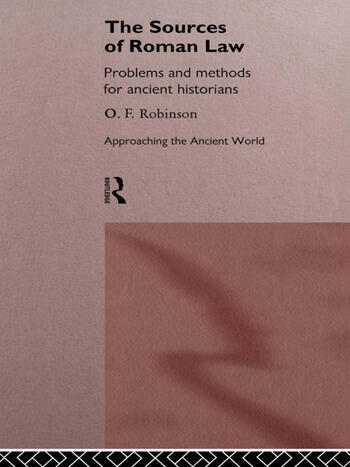 The Sources of Roman Law Problems and Methods for Ancient Historians book cover