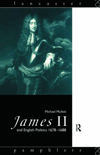 James II and English Politics 1678-1688 book cover