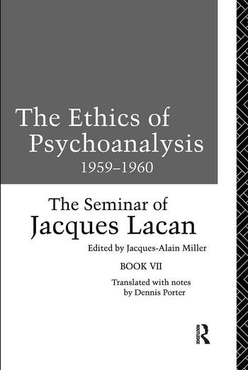 The Ethics of Psychoanalysis 1959-1960 The Seminar of Jacques Lacan book cover