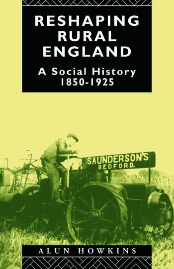 Reshaping Rural England A Social History 1850-1925 book cover