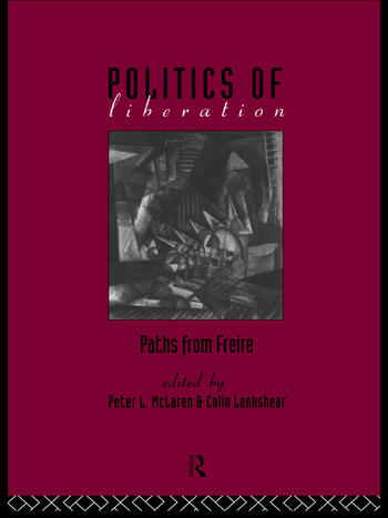 The Politics of Liberation Paths from Freire book cover