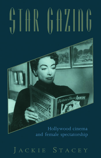 Star Gazing Hollywood Cinema and Female Spectatorship book cover