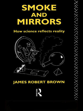 Smoke and Mirrors How Science Reflects Reality book cover