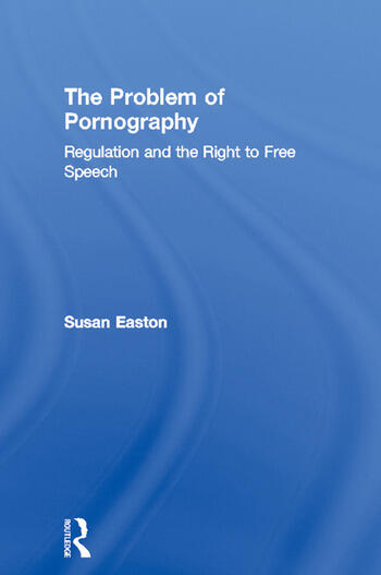 The Problem of Pornography Regulation and the Right to Free Speech book cover