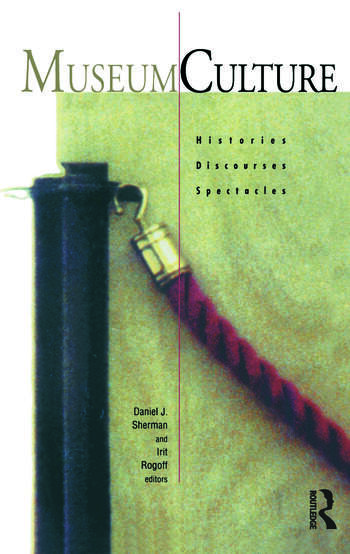 Museum Culture Histories, Discourses, Spectacles book cover