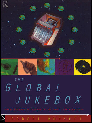 The Global Jukebox The International Music Industry book cover
