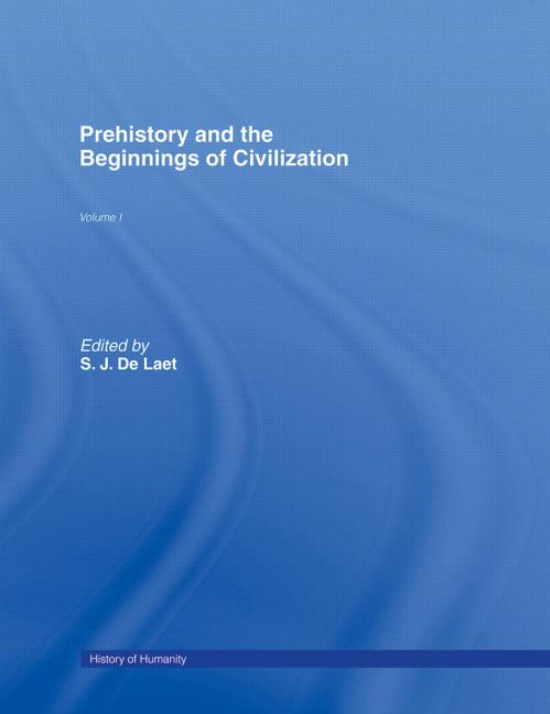 History of Humanity: Volume I Prehistory and the Beginnings of Civilization book cover