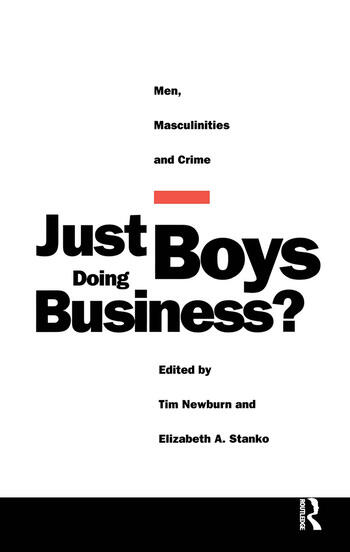Just Boys Doing Business? Men, Masculinities and Crime book cover