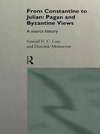 From Constantine to Julian: Pagan and Byzantine Views A Source History book cover