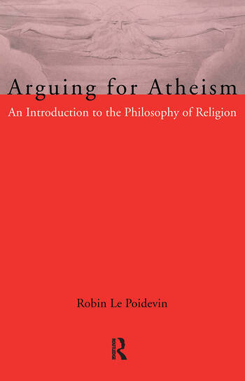 Arguing for Atheism An Introduction to the Philosophy of Religion book cover