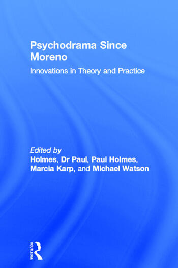 Psychodrama Since Moreno Innovations in Theory and Practice book cover