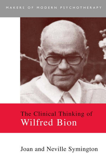 The Clinical Thinking of Wilfred Bion book cover