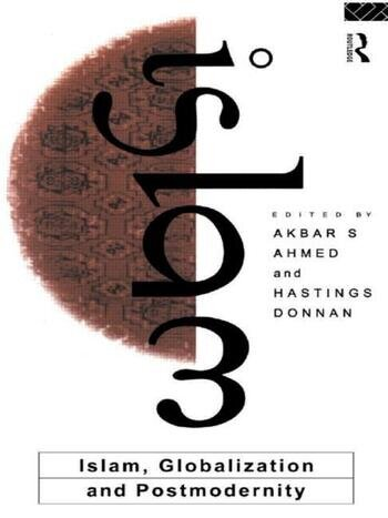 Islam, Globalization and Postmodernity book cover