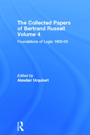 The Collected Papers of Bertrand Russell, Volume 4 Foundations of Logic, 1903-05 book cover