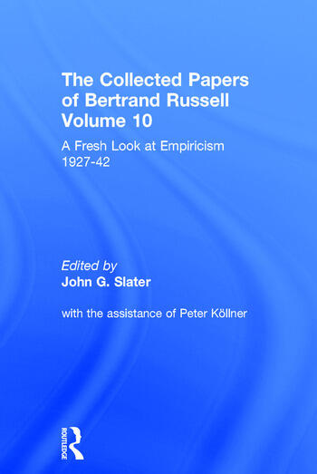 The Collected Papers of Bertrand Russell, Volume 10 A Fresh Look at Empiricism, 1927-1946 book cover