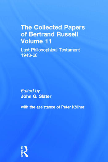 The Collected Papers of Bertrand Russell, Volume 11 Last Philosophical Testament 1947-68 book cover