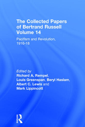 The Collected Papers of Bertrand Russell, Volume 14 Pacifism and Revolution, 1916-18 book cover