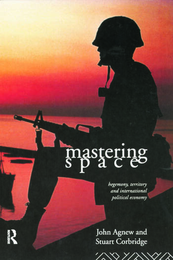 Mastering Space Hegemony, Territory and International Political Economy book cover