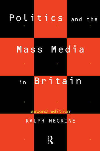 Politics and the Mass Media in Britain book cover