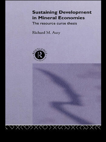 Sustaining Development in Mineral Economies The Resource Curse Thesis book cover