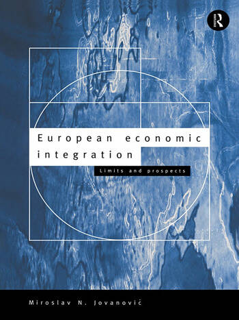 European Economic Integration Limits and Prospects book cover
