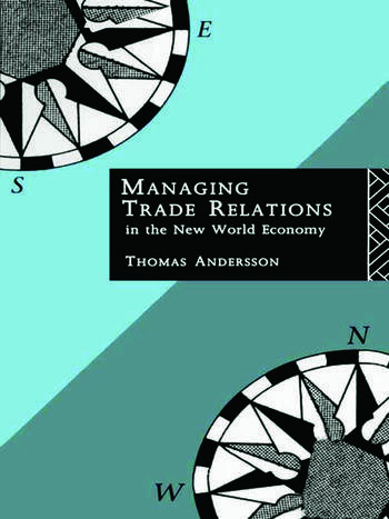 Managing Trade Relations in the New World Economy book cover