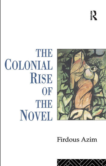 The Colonial Rise of the Novel book cover